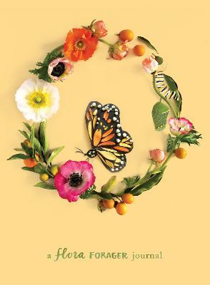 Metamorphosis: A Flora Forager Journal by Bridget Beth Collins