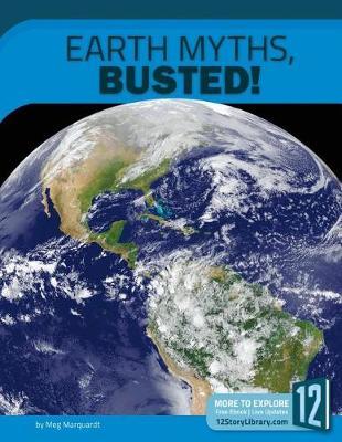 Earth Myths, Busted! by Meg Marquardt