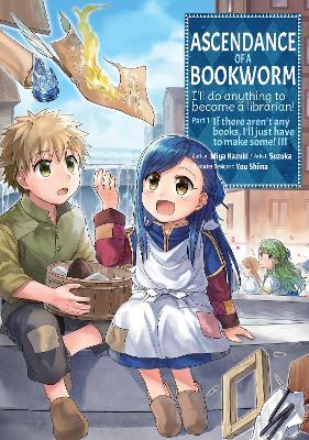 Ascendance of a Bookworm (Manga) Part 1 Volume 3 book
