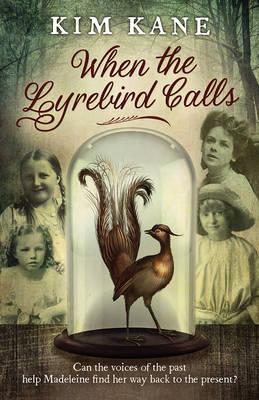 When the Lyrebird Calls by Kim Kane