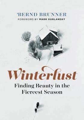 Winterlust by Bernd Brunner