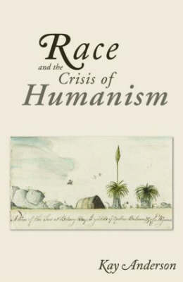Race and the Crisis of Humanism by Kay Anderson