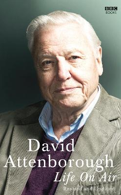 Life on Air by Sir David Attenborough