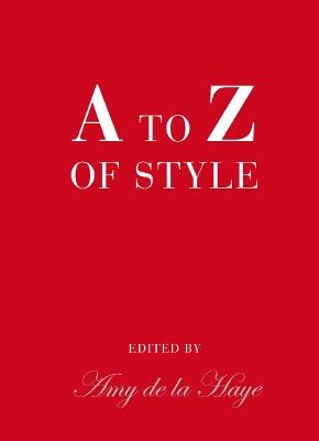 A to Z of Style by Amy de la Haye