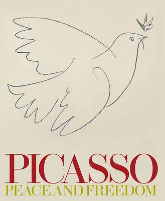 Picasso: Peace and Freedom by Tate Publishing