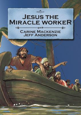 Jesus the Miracle Worker by Carine MacKenzie