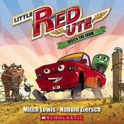 Little Red Ute Visits The Farm by Mitch Lewis