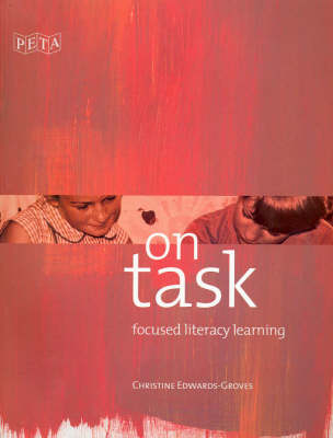 On Task: Focused Literacy Learning by Christine Edwards-Groves