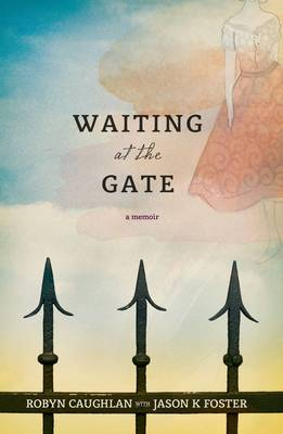 Waiting at the Gate by Robyn Caughlan