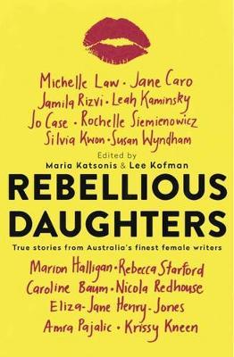 Rebellious Daughters by Maria Katsonis