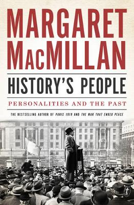 History's People: Personalities And The Past by Margaret MacMillan