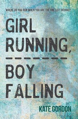 Girl Running, Boy Falling by Kate Gordon