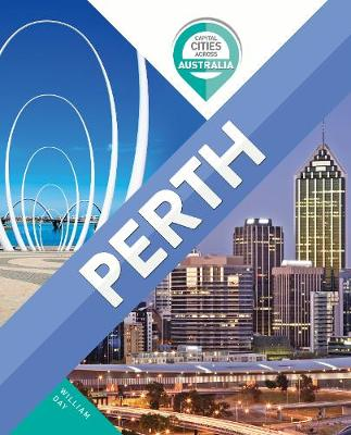 Capital Cities Across Australia: Perth by William Day