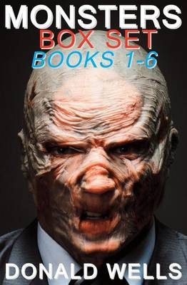 Monsters - Box Set - Books 1-6 by Wells Donald