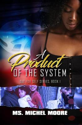 A Product Of The System book