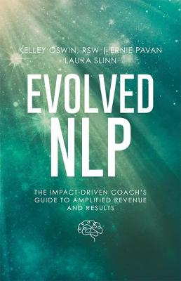 Evolved NLP: The Impact-Driven Coach's Guide to Amplified Revenue and Results by Laura Slinn