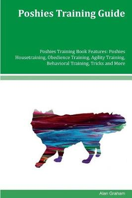 Poshies Training Guide Poshies Training Book Features by Alan Graham