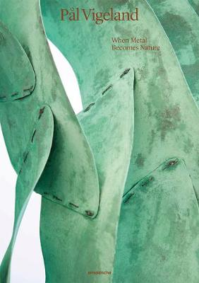 Pal Vigeland: When Metal Becomes Nature book