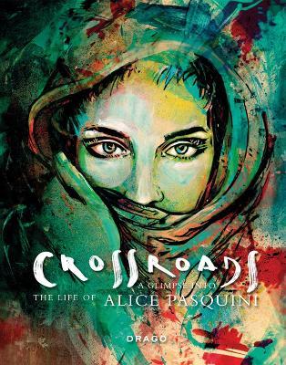 Crossroads: A Glimpse into the Life of Alice Pasquini book