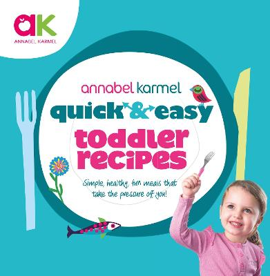 Quick and Easy Toddler Recipes book