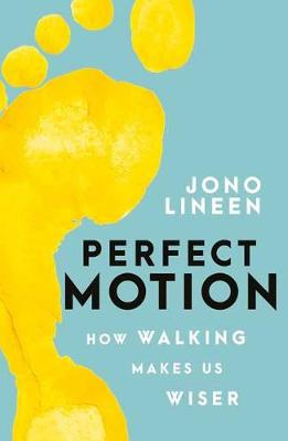 Perfect Motion: How walking makes us wiser book