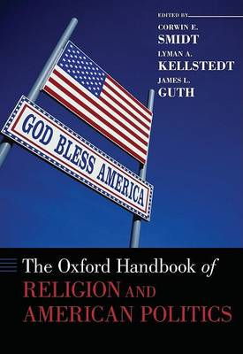 Oxford Handbook of Religion and American Politics by Corwin E. Smidt