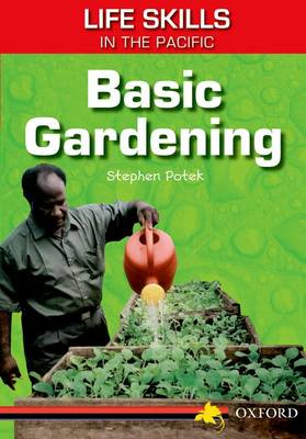 Life Skills in the Pacific: Basic Gardening by Stephen Potek