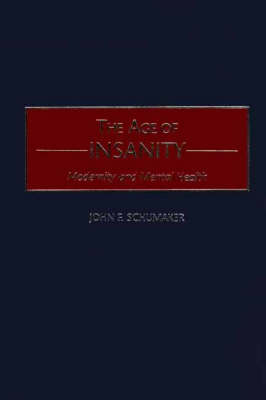 The Age of Insanity by John F. Schumaker