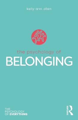 The Psychology of Belonging by Kelly-Ann Allen
