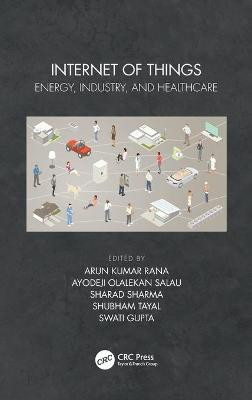 Internet of Things: Energy, Industry, and Healthcare book