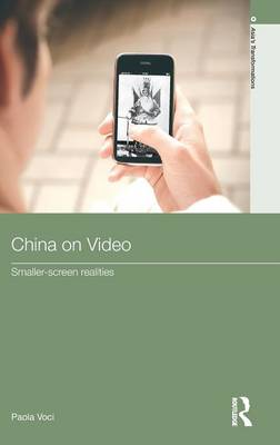 China on Video: Smaller-Screen Realities by Paola Voci