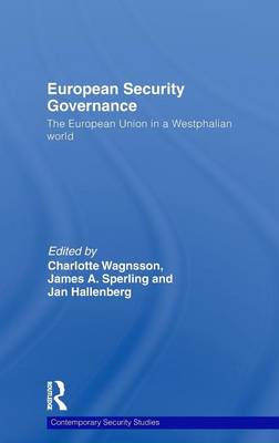 European Security Governance: The European Union in a Westphalian World by Charlotte Wagnsson