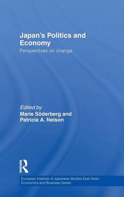 Japan's Politics and Economy: Perspectives on change by Marie Soederberg