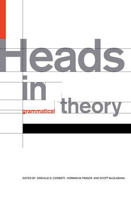 Heads in Grammatical Theory by Greville G. Corbett