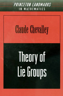 Theory of Lie Groups by Claude Chevalley