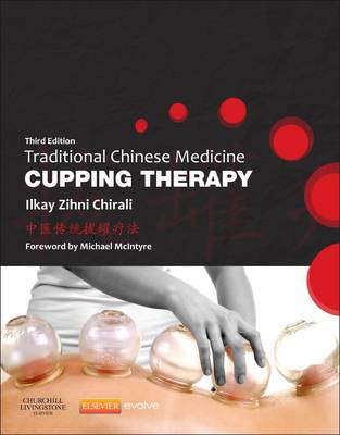 Traditional Chinese Medicine Cupping Therapy by Ilkay Z. Chirali