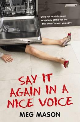 Say It Again in a Nice Voice by Meg Mason
