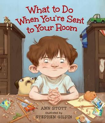 What to Do When You Are Sent to Your Room by Ann Stott