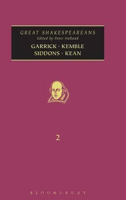 Garrick, Kemble, Siddons, Kean: Volume 2 by Peter Holland