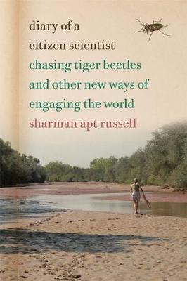 Diary of a Citizen Scientist by Sharman Apt Russell