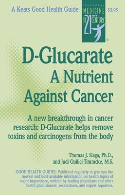 D-Glucarate by Thomas J. Slaga