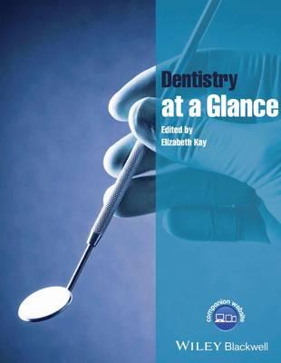 Dentistry at a Glance by Elizabeth Kay