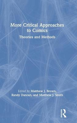 More Critical Approaches to Comics: Theories and Methods book