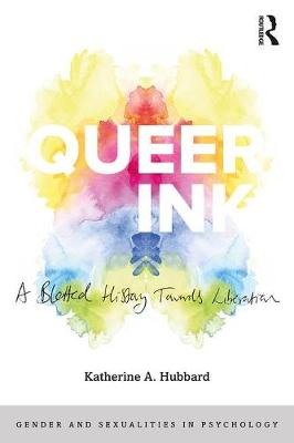 Queer Ink: A Blotted History Towards Liberation by Katherine Hubbard
