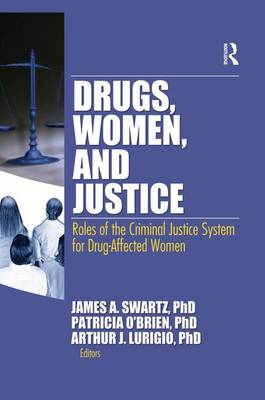 Drugs, Women, and Justice by James Schwarz