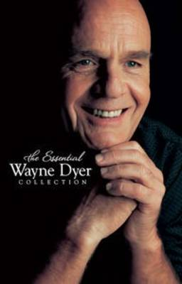 The Essential Wayne Dyer Collection by Dr. Wayne W. Dyer