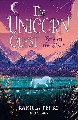 Fire in the Star: The Unicorn Quest 3 by Kamilla Benko