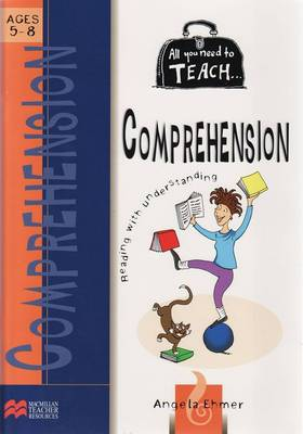 All You Need to Teach Comprehension by Angela Ehmer