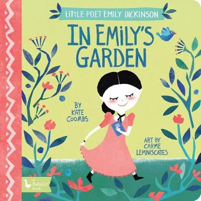 In Emily's Garden: Little Poet Emily Dickinson by Kate Coombs