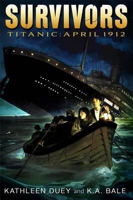 Titanic: April 1912 by Kathleen Duey